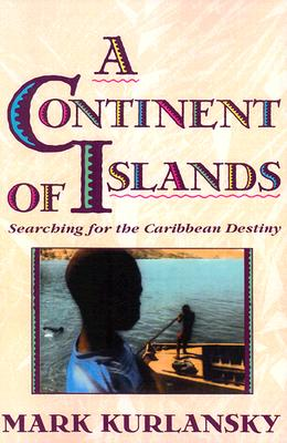 A Continent of Islands By Kurlansky, Mark