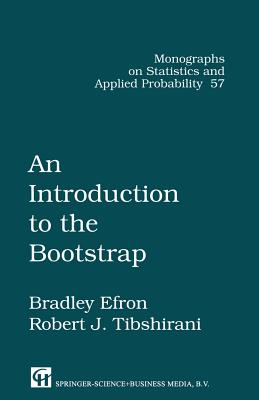 An Introduction to the Bootstrap By Efron, Bradley/ Tibshirani, Robert J.