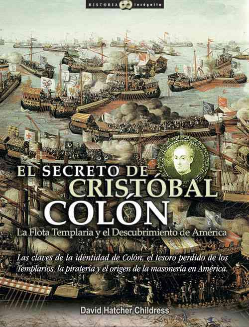 El secreto de Cristobal Colon / The Secret of Christopher Columbus By Childress, David Hatcher